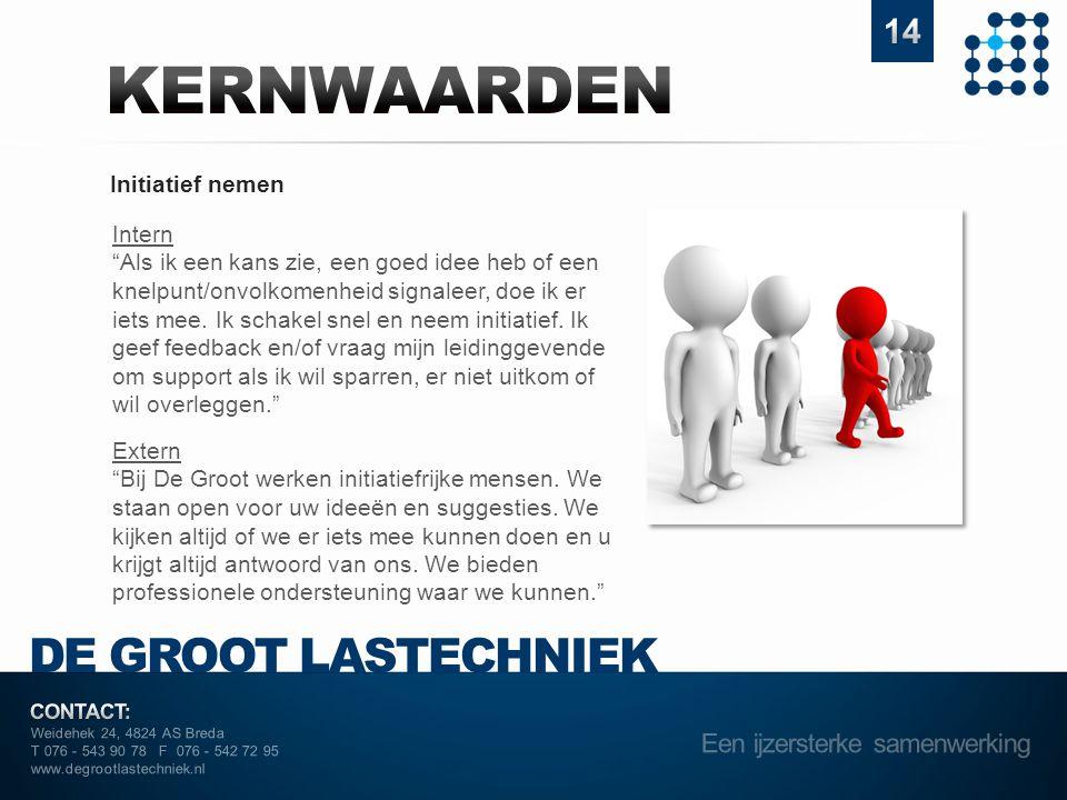 """Weidehek 24, 4824 AS Breda T 076 - 543 90 78 F 076 - 542 72 95 www.degrootlastechniek.nl Initiatief nemen Intern """"Als ik een kans zie, een goed idee h"""