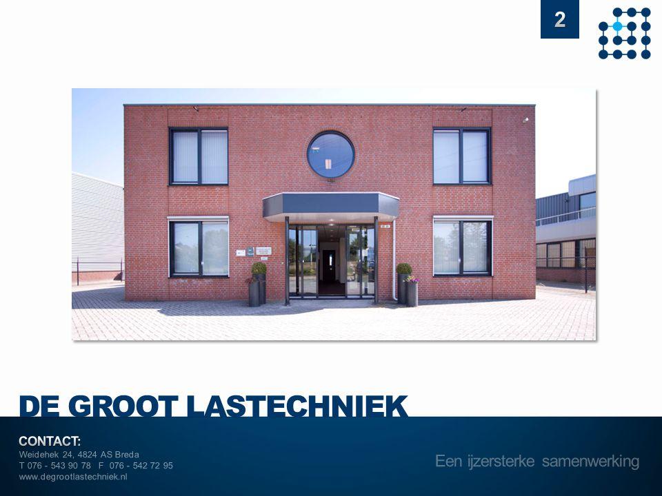 Weidehek 24, 4824 AS Breda T 076 - 543 90 78 F 076 - 542 72 95 www.degrootlastechniek.nl Kwaliteit Intern Ik houd ervan professioneel bezig te zijn.
