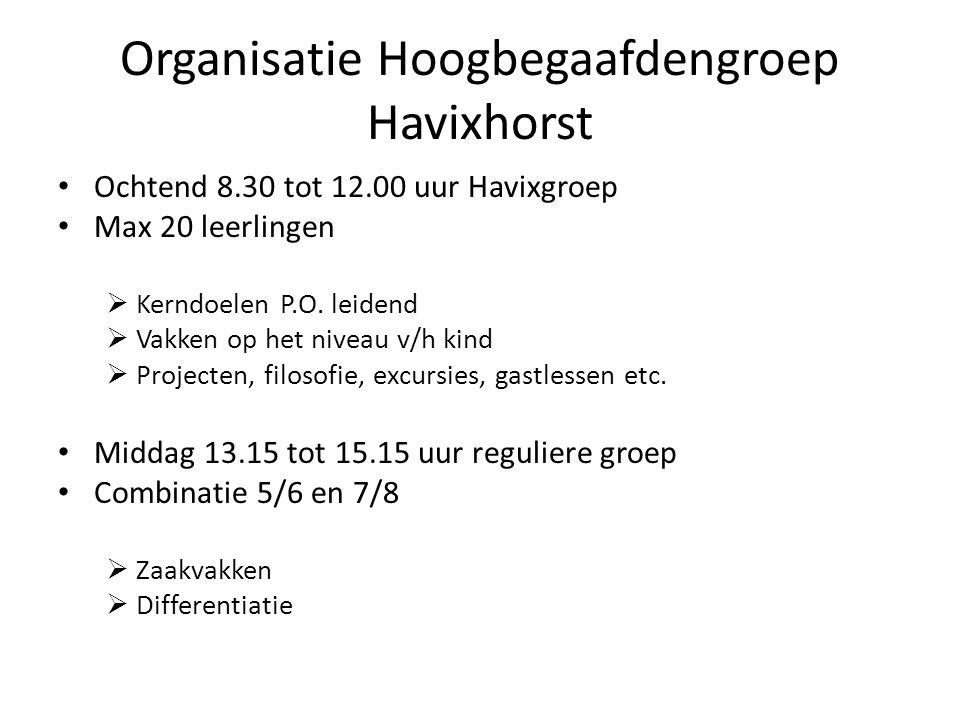 Organisatie Hoogbegaafdengroep Havixhorst • Ochtend 8.30 tot 12.00 uur Havixgroep • Max 20 leerlingen  Kerndoelen P.O. leidend  Vakken op het niveau
