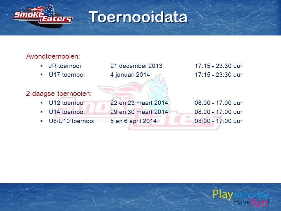 Avondtoernooien:  JR toernooi21 december 201317:15 - 23:30 uur  U17 toernooi4 januari 201417:15 - 23:30 uur 2-daagse toernooien:  U12 toernooi22 en