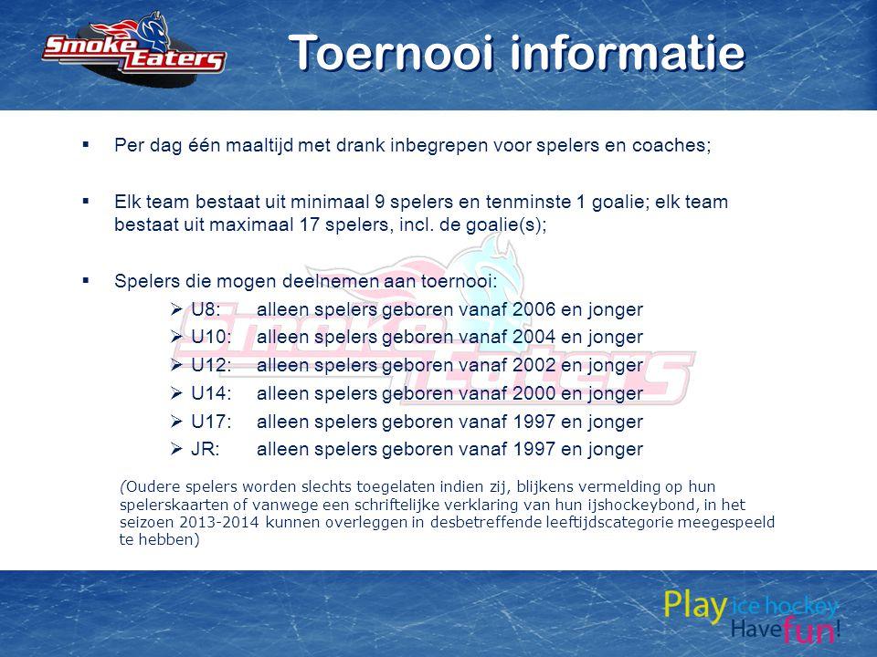  Per dag één maaltijd met drank inbegrepen voor spelers en coaches;  Elk team bestaat uit minimaal 9 spelers en tenminste 1 goalie; elk team bestaat
