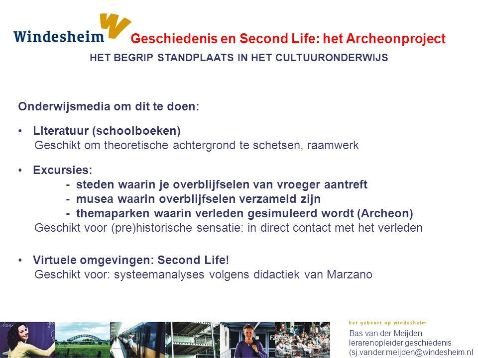 Bas van der Meijden lerarenopleider geschiedenis (sj.vander.meijden@windesheim.nl Onderwijsmedia om dit te doen: •Literatuur (schoolboeken) Geschikt o