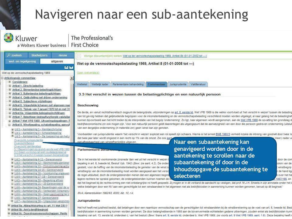 Navigeren naar een sub-aantekening Naar een subaantekening kan genavigeerd worden door in de aantekening te scrollen naar de subaantekening óf door in de Inhoudsopgave de subaantekening te selecteren