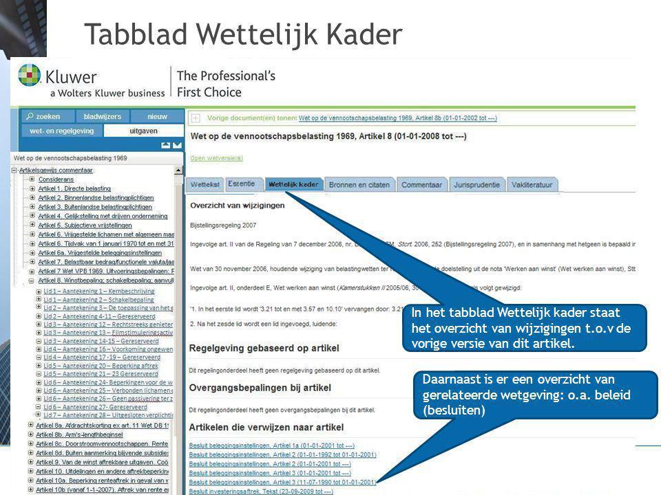 Tabblad Wettelijk Kader Daarnaast is er een overzicht van gerelateerde wetgeving: o.a.