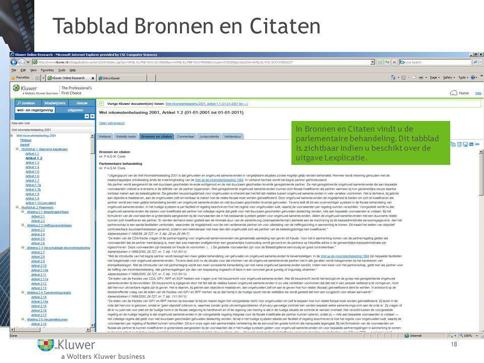 Tabblad Bronnen en Citaten 18 In Bronnen en Citaten vindt u de parlementaire behandeling.