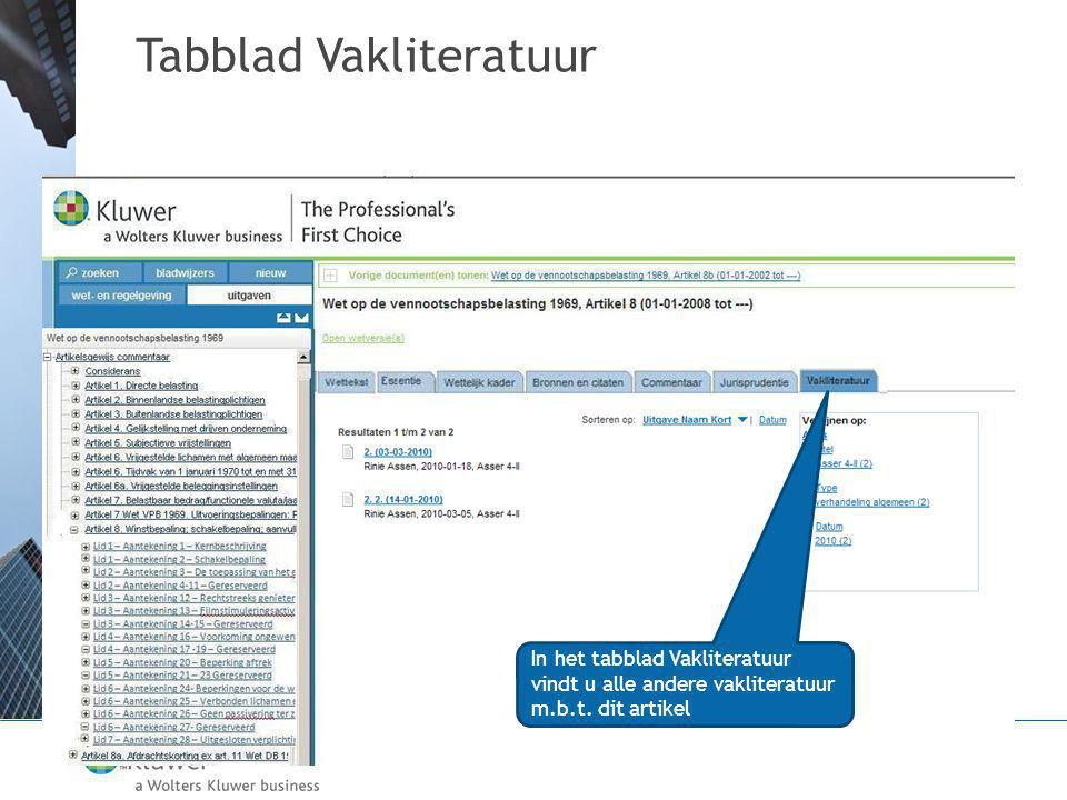 Tabblad Vakliteratuur In het tabblad Vakliteratuur vindt u alle andere vakliteratuur m.b.t.