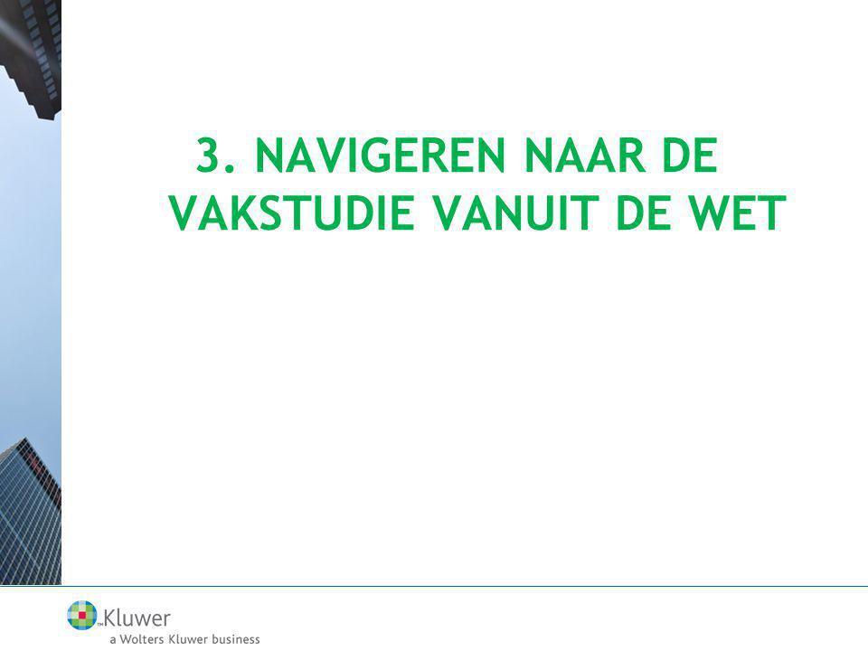 3. NAVIGEREN NAAR DE VAKSTUDIE VANUIT DE WET