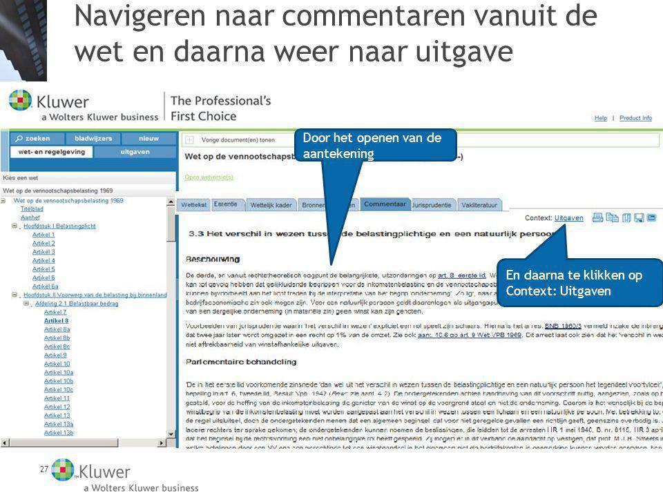 27 Navigeren naar commentaren vanuit de wet en daarna weer naar uitgave En daarna te klikken op Context: Uitgaven Door het openen van de aantekening