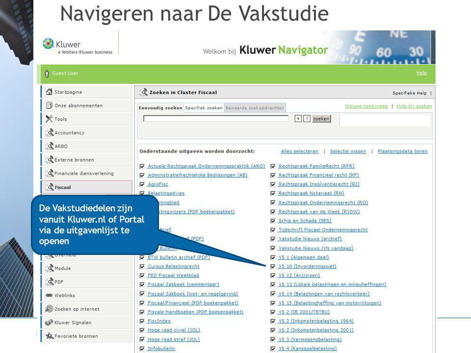 Navigeren naar De Vakstudie De Vakstudiedelen zijn vanuit Kluwer.nl of Portal via de uitgavenlijst te openen