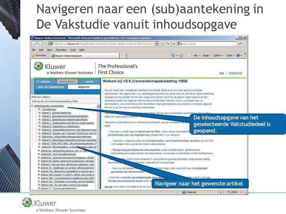 Navigeren naar een (sub)aantekening in De Vakstudie vanuit inhoudsopgave De inhoudsopgave van het geselecteerde Vakstudiedeel is geopend.