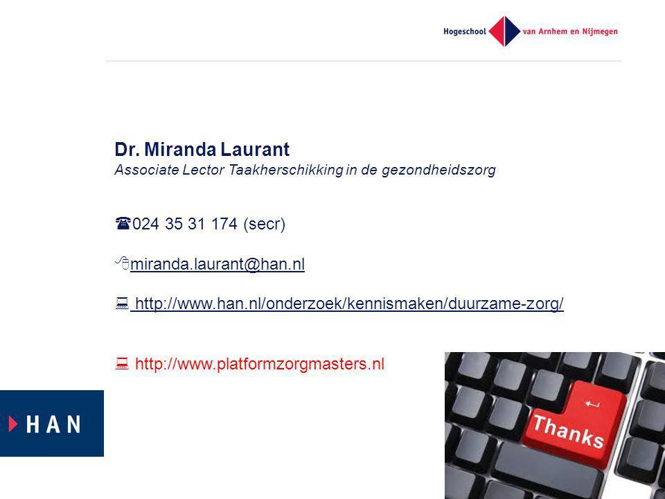 Dr. Miranda Laurant Associate Lector Taakherschikking in de gezondheidszorg  024 35 31 174 (secr)  miranda.laurant@han.nl miranda.laurant@han.nl  h
