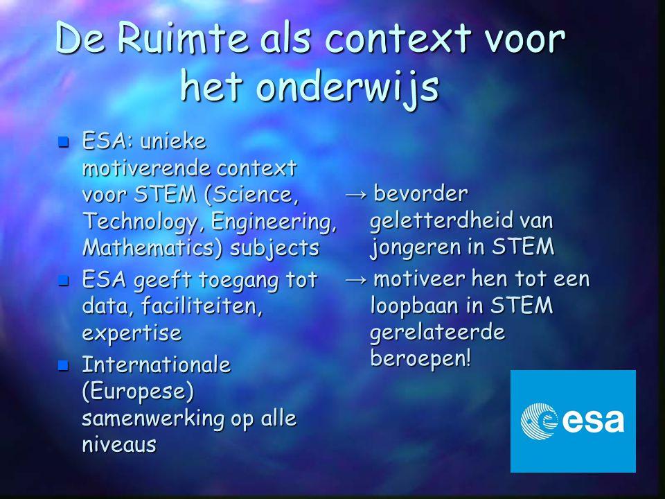 De Ruimte als context voor het onderwijs n ESA: unieke motiverende context voor STEM (Science, Technology, Engineering, Mathematics) subjects  ESA ge
