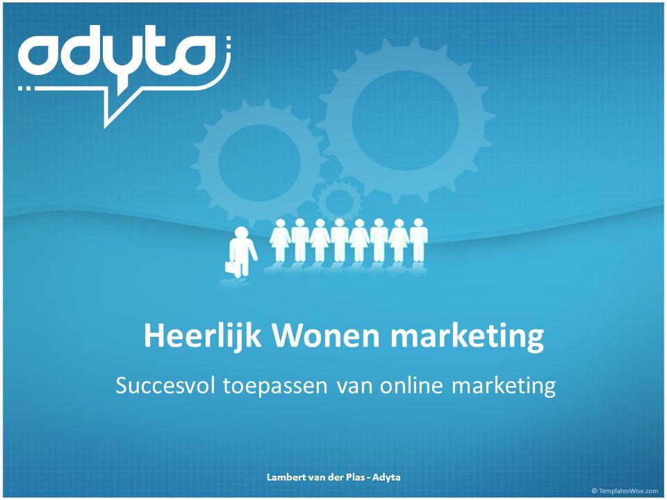 Heerlijk Wonen marketing Succesvol toepassen van online marketing Lambert van der Plas - Adyta