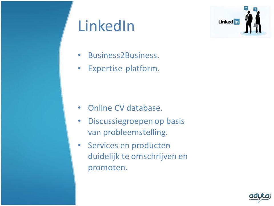 LinkedIn • Business2Business.• Expertise-platform.