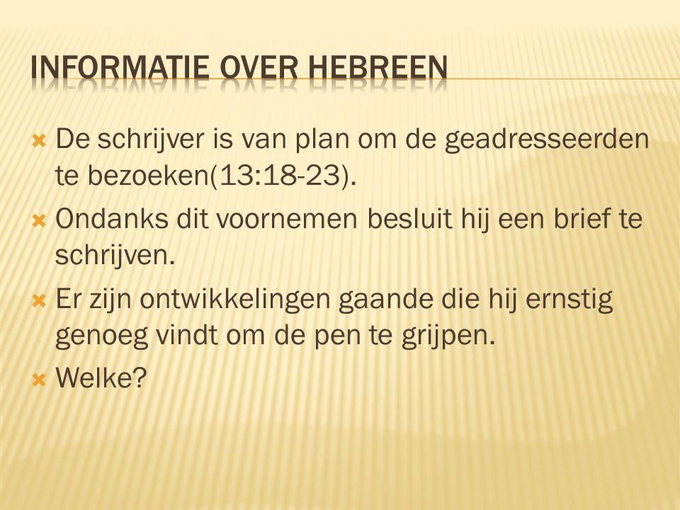  De schrijver is van plan om de geadresseerden te bezoeken(13:18-23).