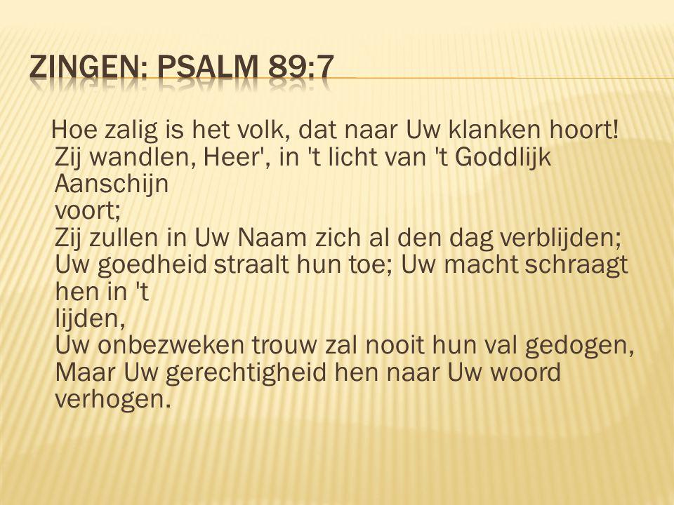 Hoe zalig is het volk, dat naar Uw klanken hoort! Zij wandlen, Heer', in 't licht van 't Goddlijk Aanschijn voort; Zij zullen in Uw Naam zich al den d