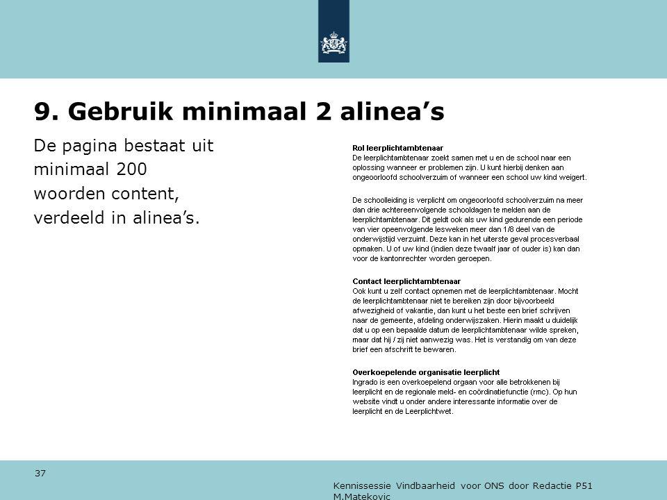 Kennissessie Vindbaarheid voor ONS door Redactie P51 M.Matekovic 37 9. Gebruik minimaal 2 alinea's De pagina bestaat uit minimaal 200 woorden content,