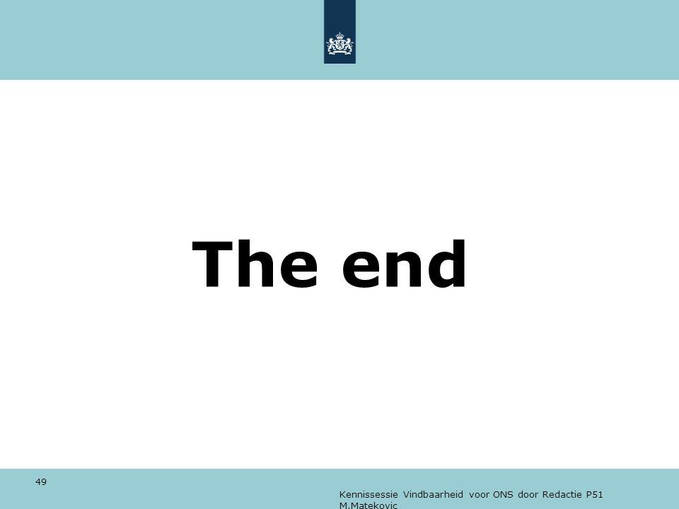 Kennissessie Vindbaarheid voor ONS door Redactie P51 M.Matekovic 49 The end
