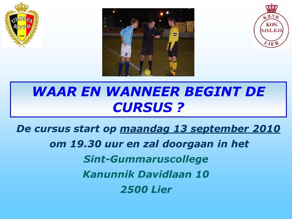 De cursus start op maandag 13 september 2010 om 19.30 uur en zal doorgaan in het Sint-Gummaruscollege Kanunnik Davidlaan 10 2500 Lier WAAR EN WANNEER