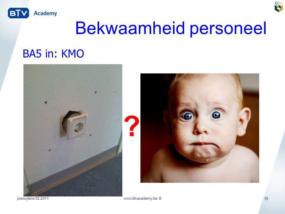 josnuytens 02.2011 15 BA5 in: KMO Bekwaamheid personeel www.btvacademy.be © ?