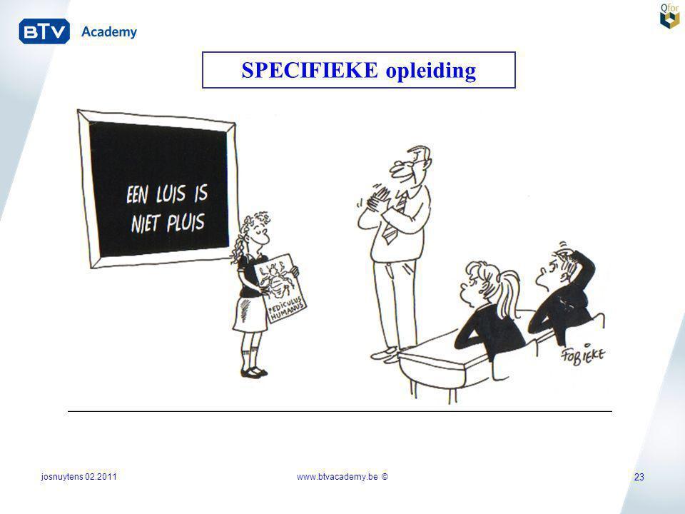 josnuytens 02.2011 23 SPECIFIEKE opleiding www.btvacademy.be ©