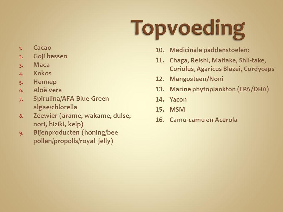 1. Cacao 2. Goji bessen 3. Maca 4. Kokos 5. Hennep 6. Aloë vera 7. Spirulina/AFA Blue-Green algae/chlorella 8. Zeewier (arame, wakame, dulse, nori, hi