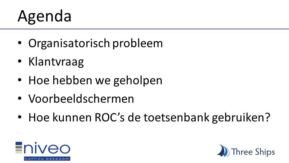 Agenda • Organisatorisch probleem • Klantvraag • Hoe hebben we geholpen • Voorbeeldschermen • Hoe kunnen ROC's de toetsenbank gebruiken?