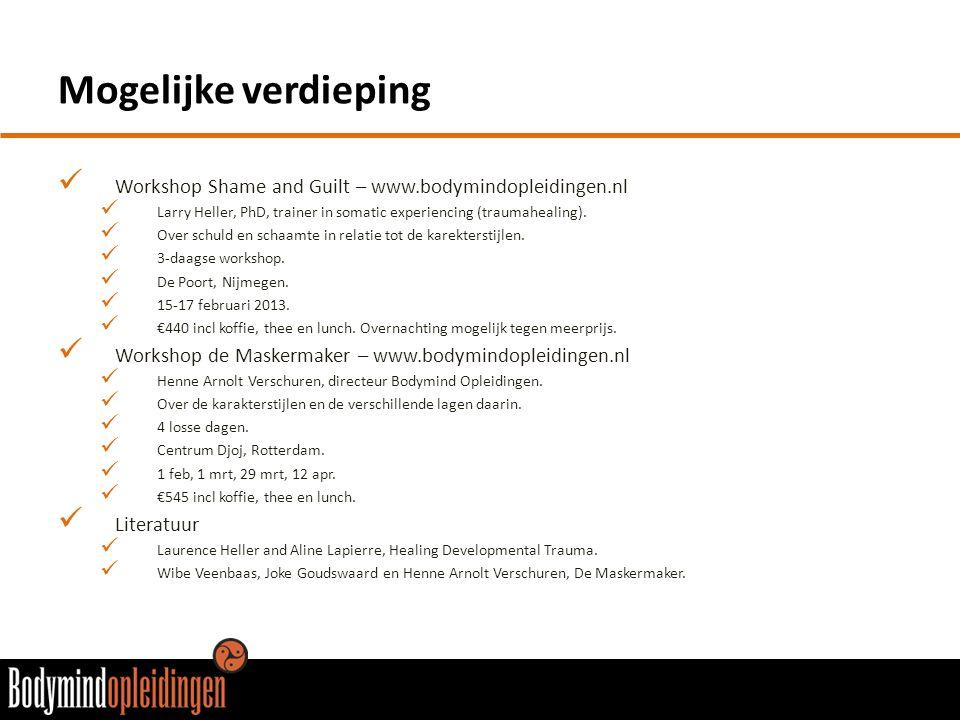 Mogelijke verdieping  Workshop Shame and Guilt – www.bodymindopleidingen.nl  Larry Heller, PhD, trainer in somatic experiencing (traumahealing).  O