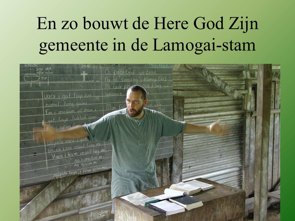 En zo bouwt de Here God Zijn gemeente in de Lamogai-stam