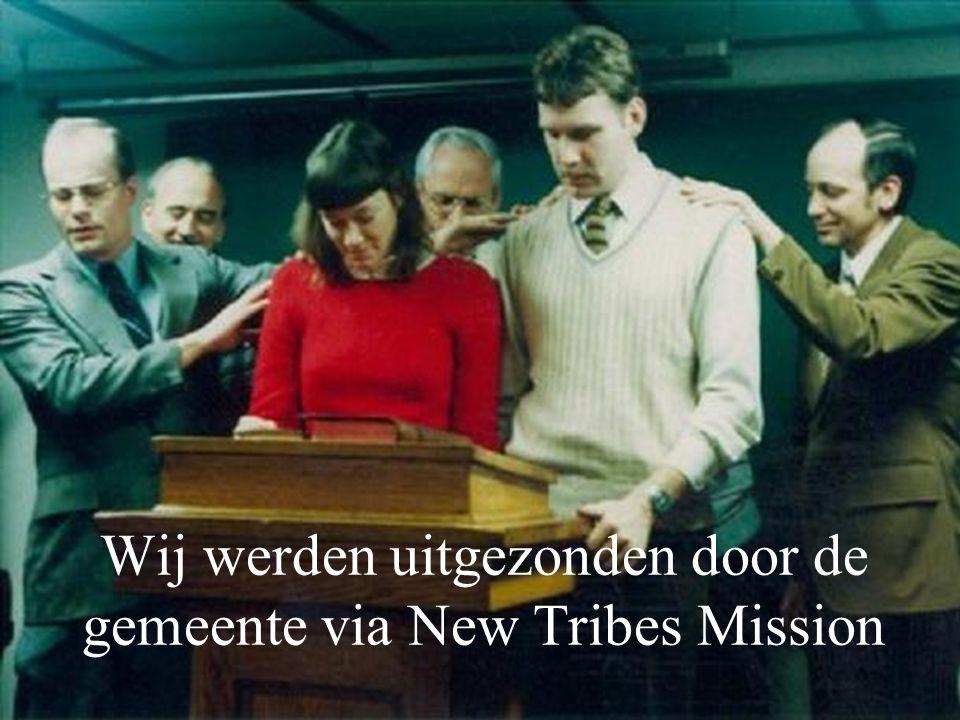 Wij werden uitgezonden door de gemeente via New Tribes Mission