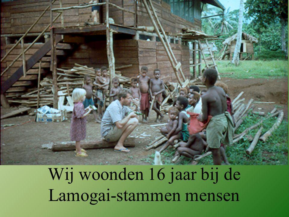 Wij woonden 16 jaar bij de Lamogai-stammen mensen