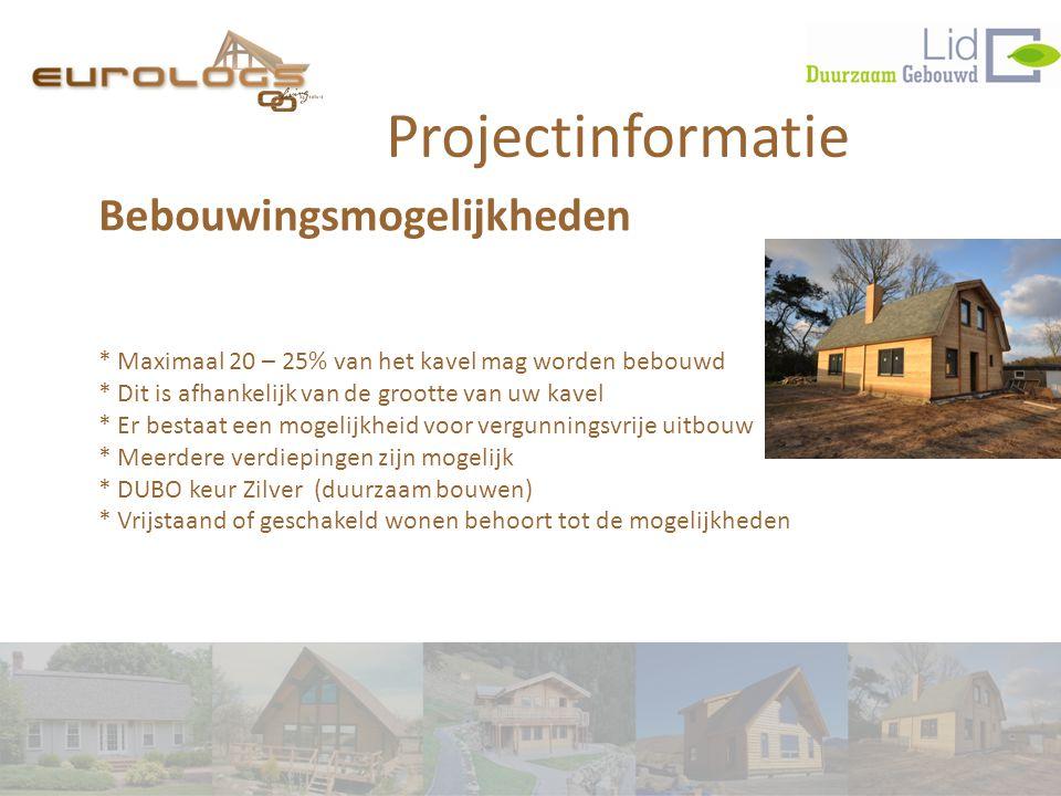 Projectinformatie Bebouwingsmogelijkheden * Maximaal 20 – 25% van het kavel mag worden bebouwd * Dit is afhankelijk van de grootte van uw kavel * Er b