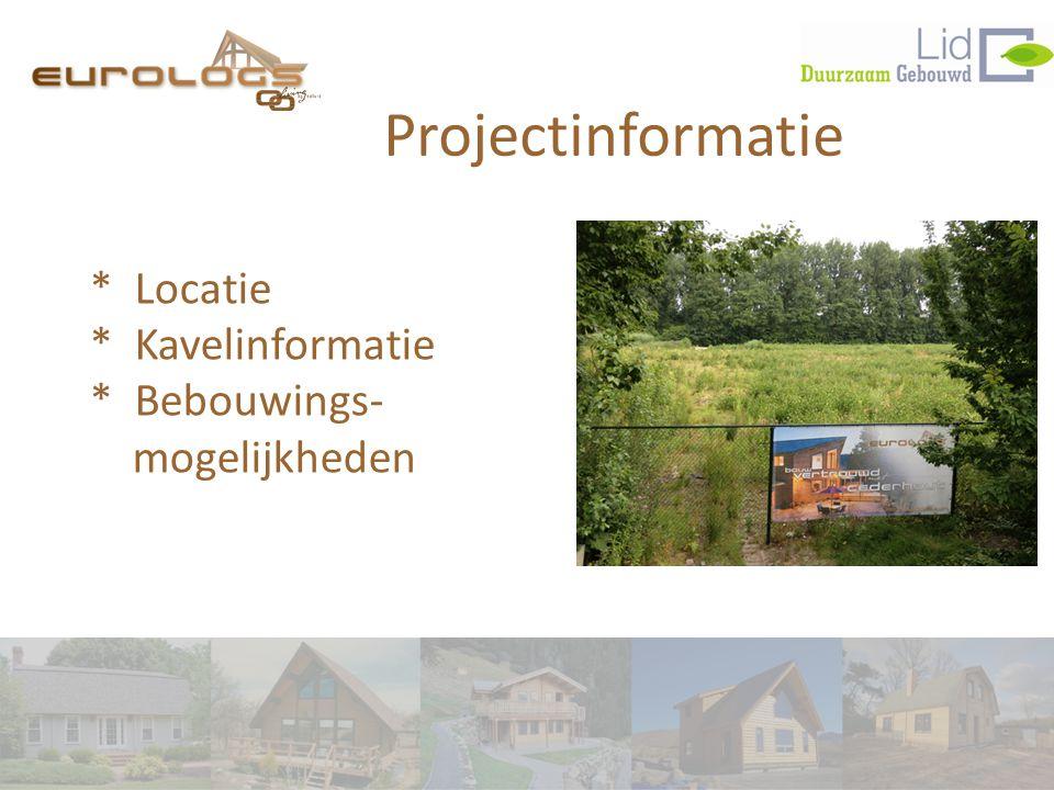 Projectinformatie * Locatie * Kavelinformatie * Bebouwings- mogelijkheden