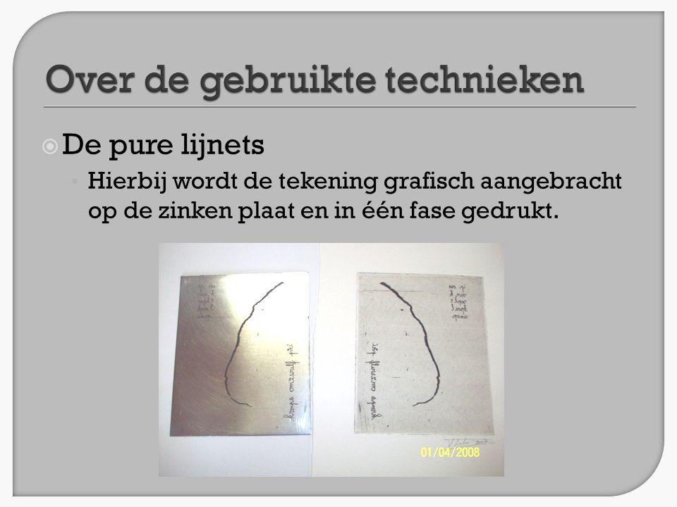  De pure lijnets • Hierbij wordt de tekening grafisch aangebracht op de zinken plaat en in één fase gedrukt.