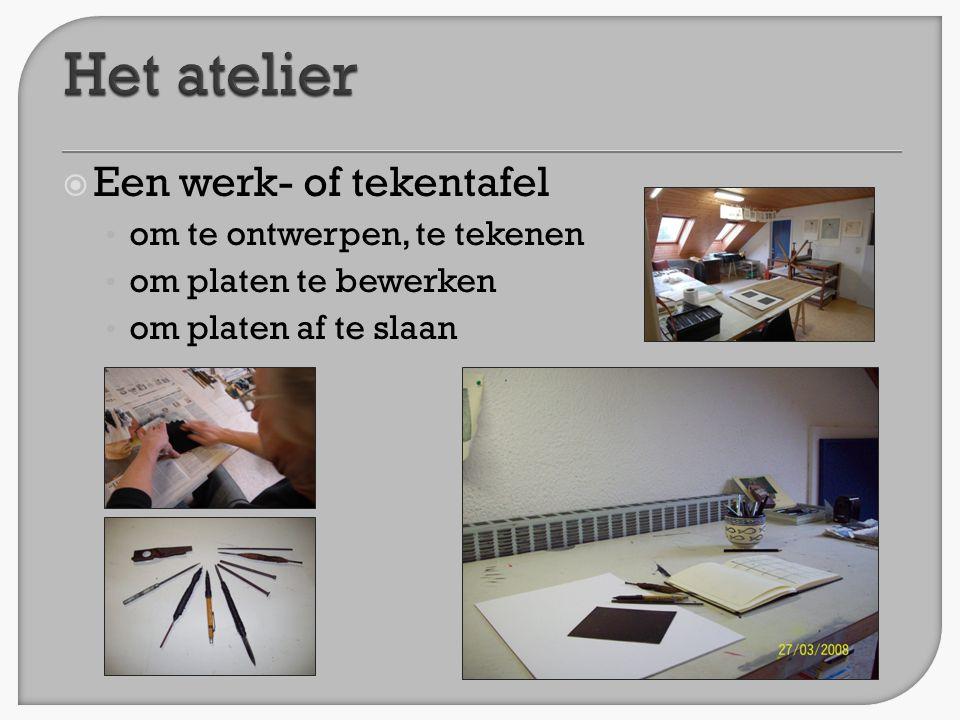  Een werk- of tekentafel • om te ontwerpen, te tekenen • om platen te bewerken • om platen af te slaan