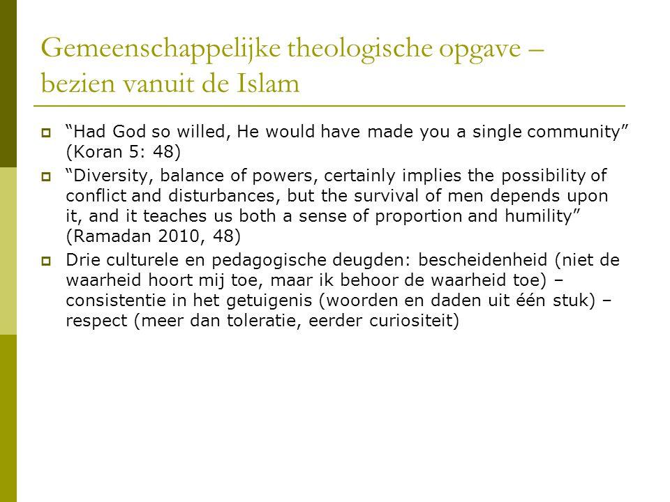 """Gemeenschappelijke theologische opgave – bezien vanuit de Islam  """"Had God so willed, He would have made you a single community"""" (Koran 5: 48)  """"Dive"""