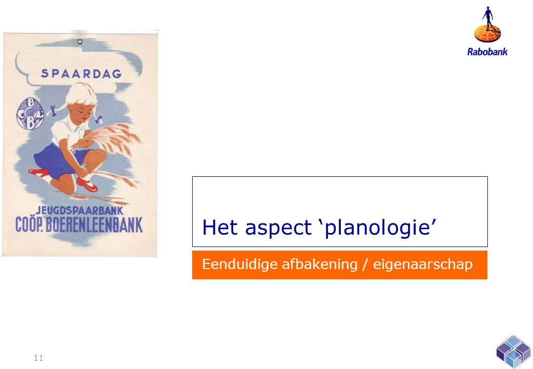 Het aspect 'planologie' Eenduidige afbakening / eigenaarschap 11