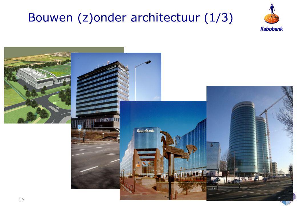 Bouwen (z)onder architectuur (1/3) 16