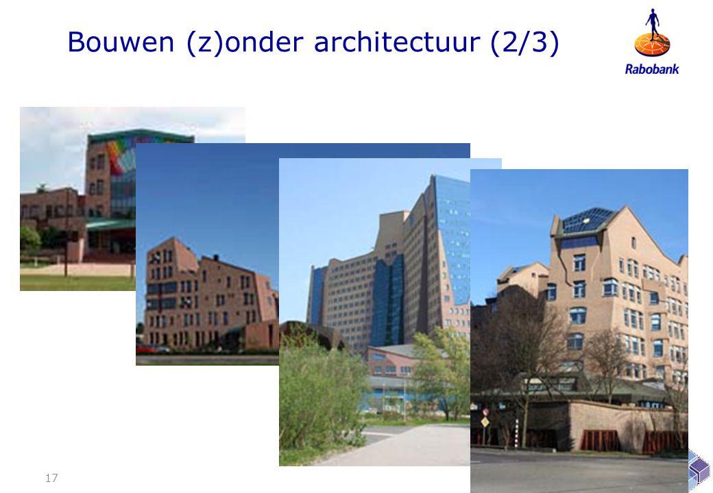 Bouwen (z)onder architectuur (2/3) 17