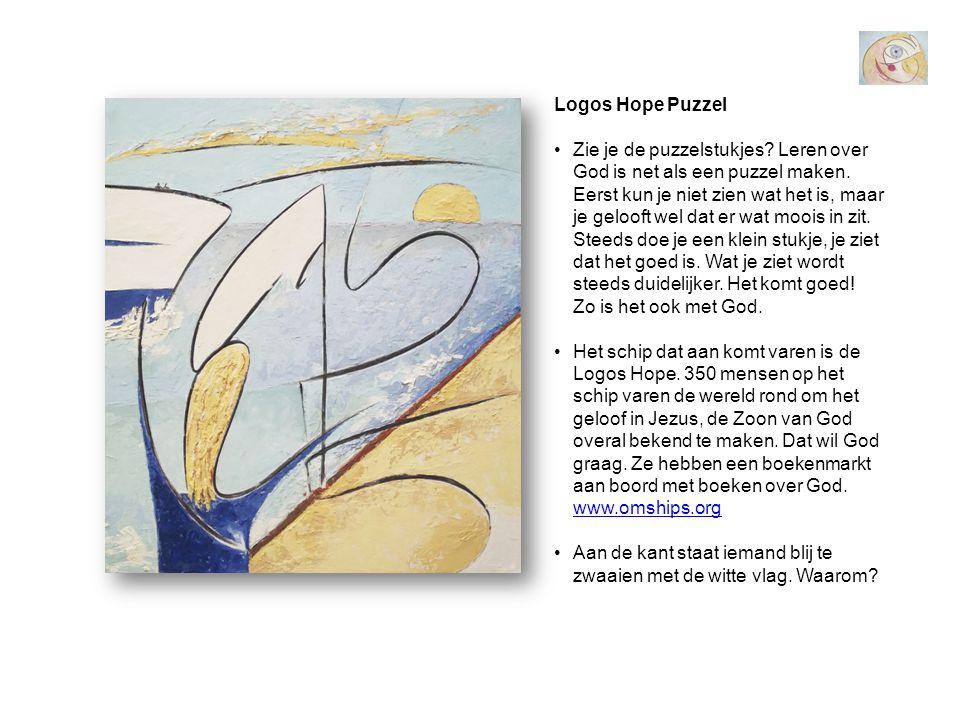 Logos Hope Puzzel •Zie je de puzzelstukjes? Leren over God is net als een puzzel maken. Eerst kun je niet zien wat het is, maar je gelooft wel dat er