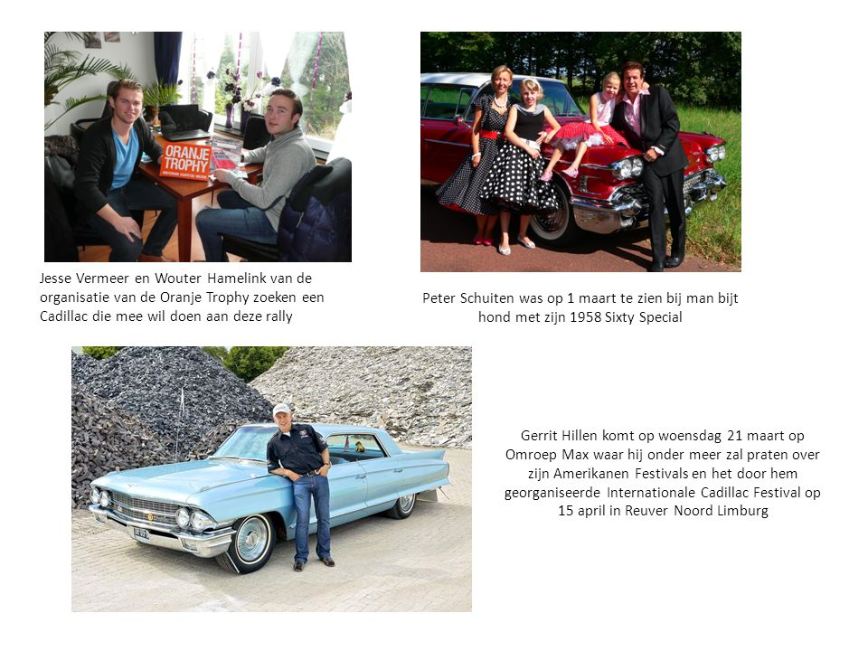 Jesse Vermeer en Wouter Hamelink van de organisatie van de Oranje Trophy zoeken een Cadillac die mee wil doen aan deze rally Peter Schuiten was op 1 m