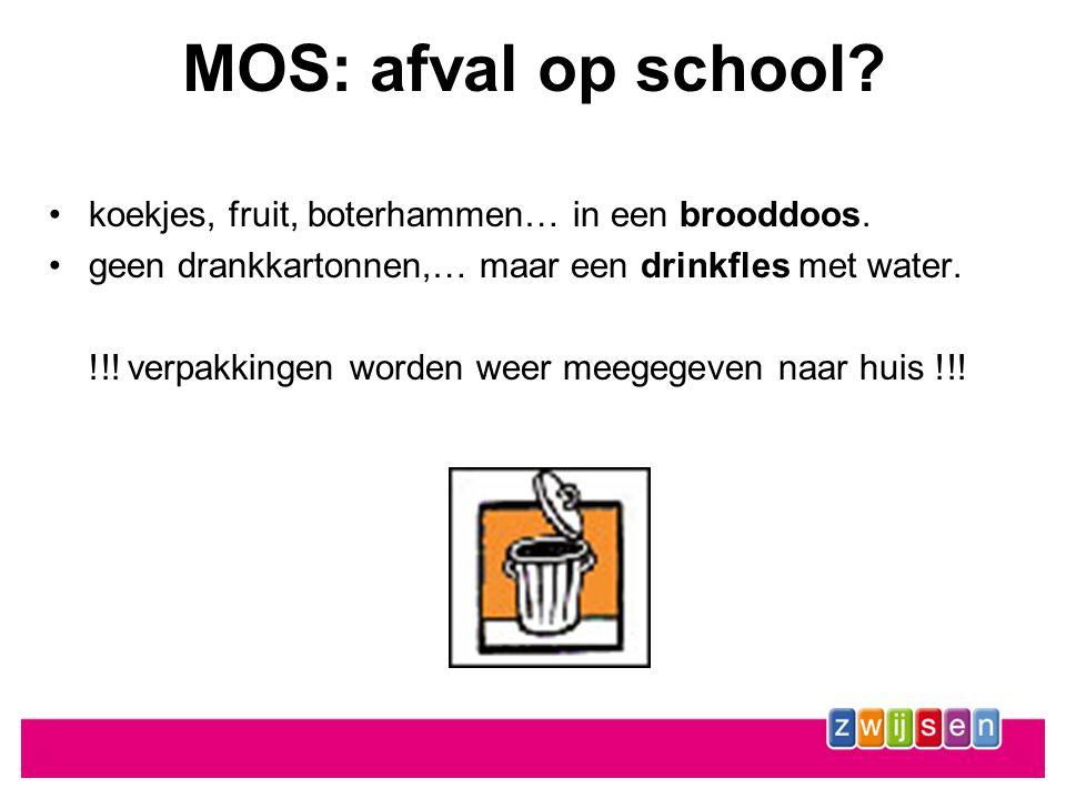 MOS: afval op school.•koekjes, fruit, boterhammen… in een brooddoos.