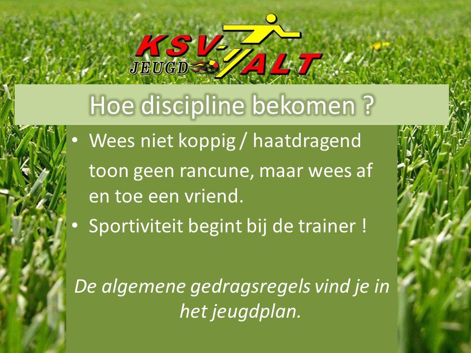 • Bereid jouw trainingen en wedstrijden goed voor.