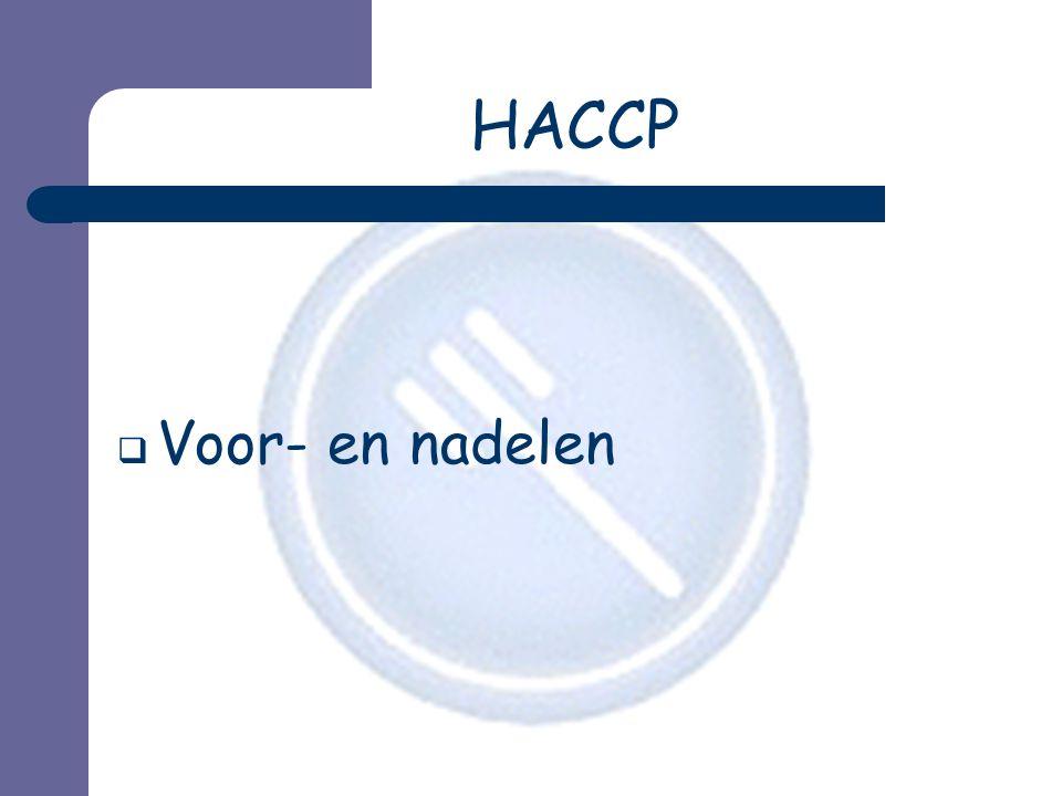 HACCP  Voor- en nadelen