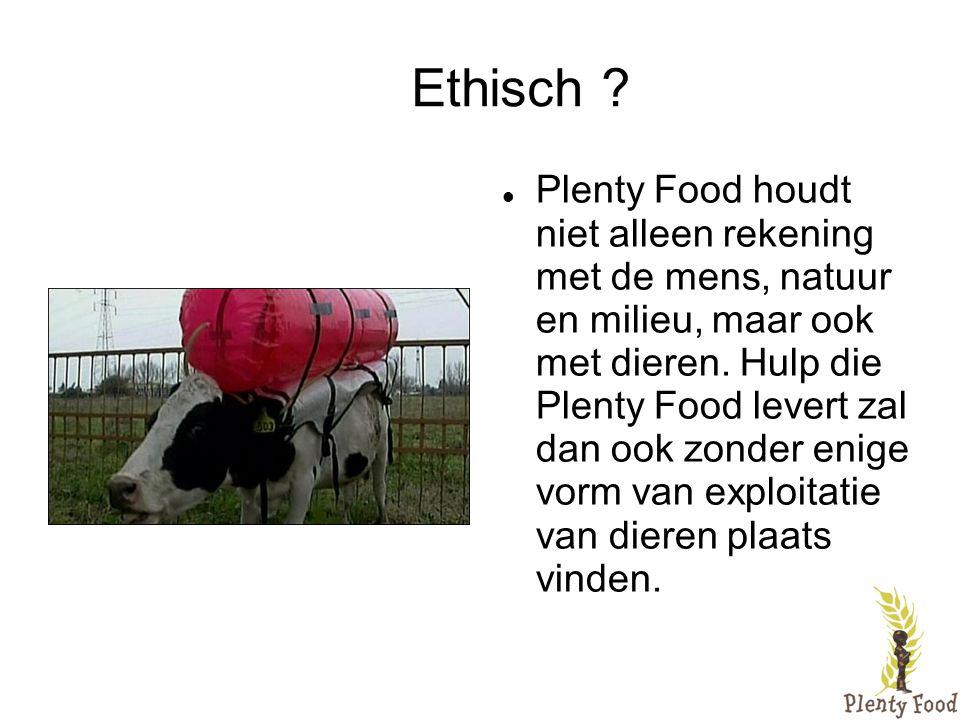 Ethisch ?  Plenty Food houdt niet alleen rekening met de mens, natuur en milieu, maar ook met dieren. Hulp die Plenty Food levert zal dan ook zonder