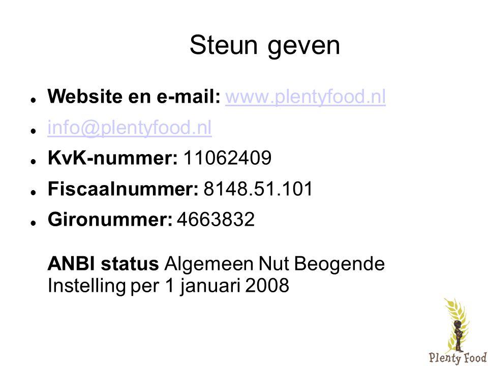 Steun geven  Website en e-mail: www.plentyfood.nlwww.plentyfood.nl  info@plentyfood.nl info@plentyfood.nl  KvK-nummer: 11062409  Fiscaalnummer: 81