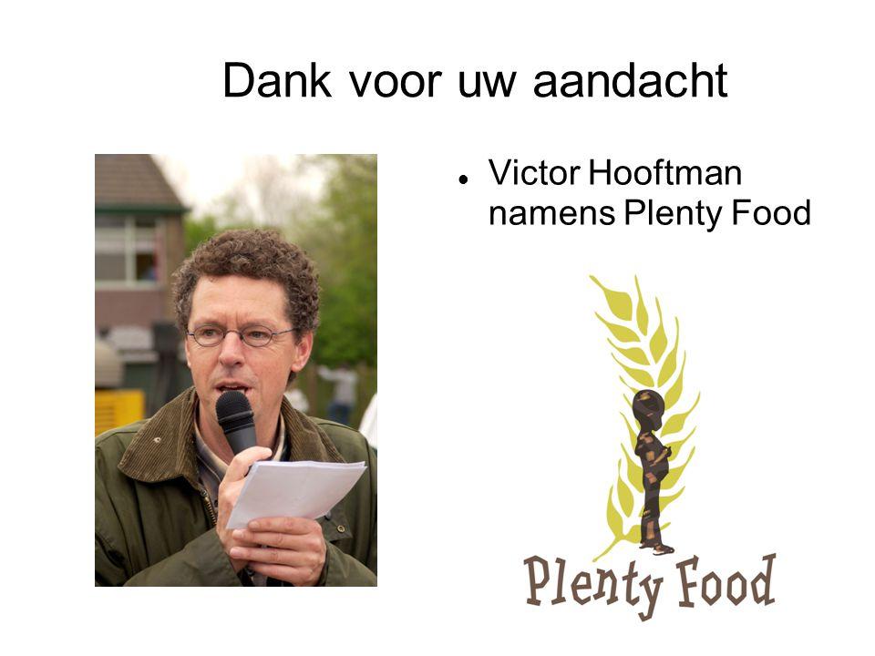 Dank voor uw aandacht  Victor Hooftman namens Plenty Food