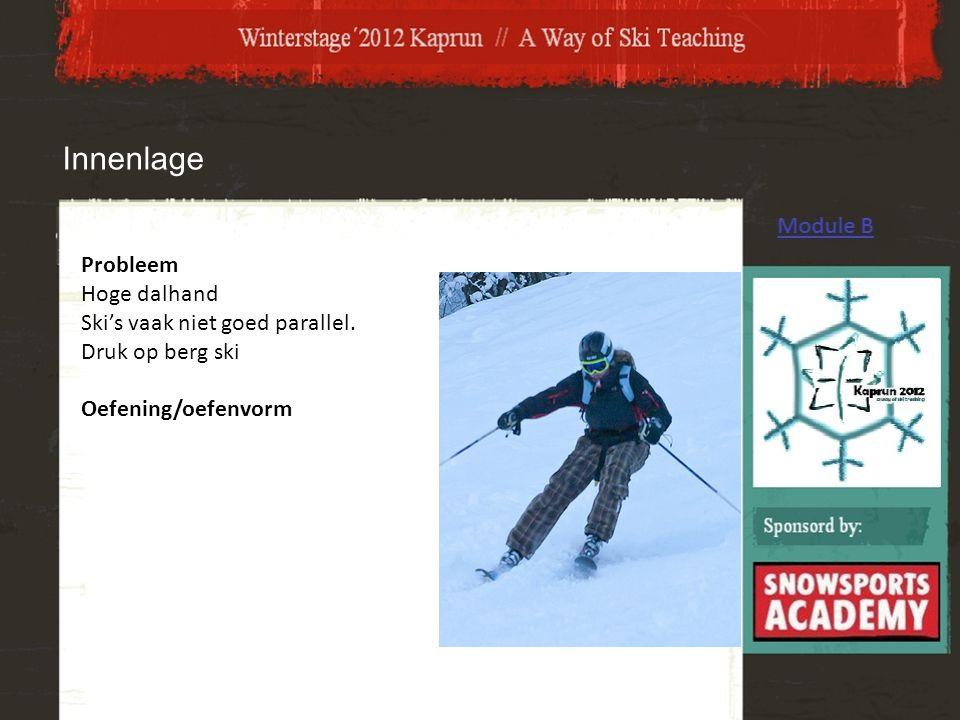 Innenlage Probleem Hoge dalhand Ski's vaak niet goed parallel. Druk op berg ski Oefening/oefenvorm