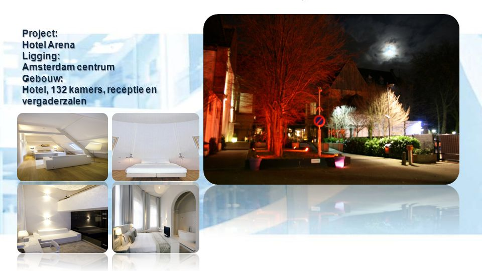 Project: Hotel Arena Ligging: Amsterdam centrum Gebouw: Hotel, 132 kamers, receptie en vergaderzalen