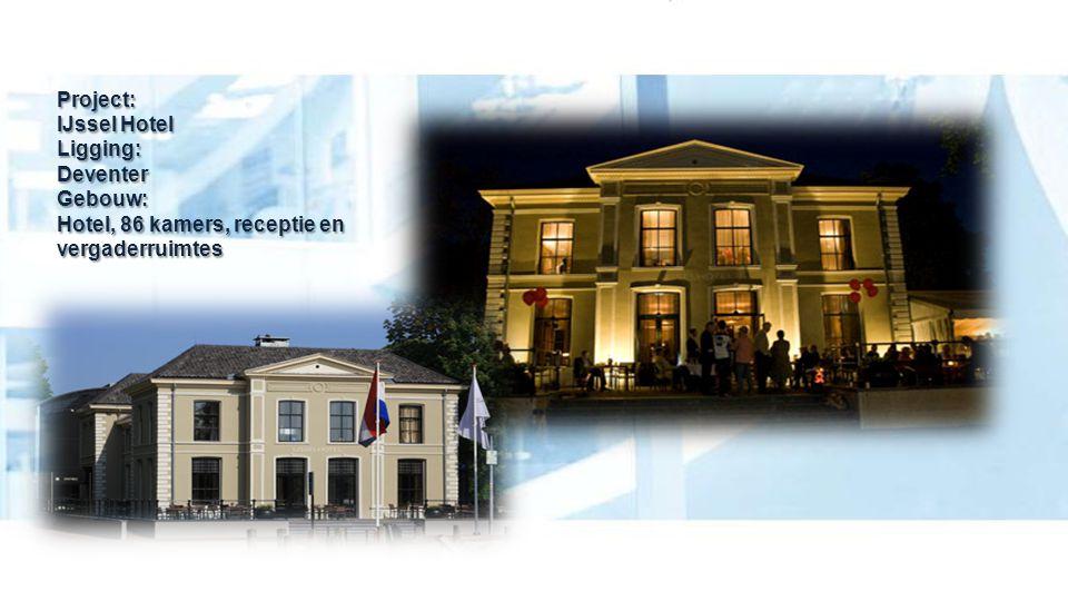 Project: IJssel Hotel Ligging: Deventer Gebouw: Hotel, 86 kamers, receptie en vergaderruimtes